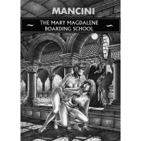 Erotic Comic - Mancini - The Mary Magdalene Boarding School - Volume 01